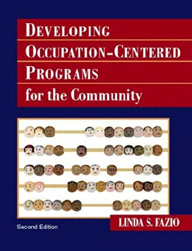 Developing Occupation-Centered Programs for the Community[ DEVELOPING OCCUPATION-CENTERED PROGRAMS FOR THE COMMUNITY ] b