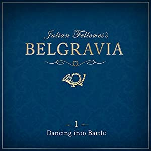 Julian Fellowes's Belgravia, Episode 1 Audiobook