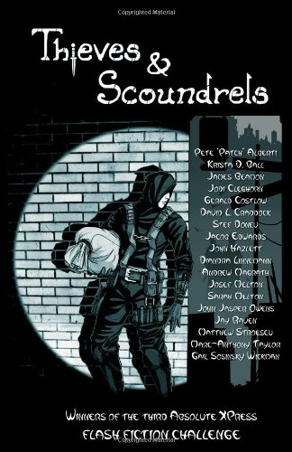 Download Thieves and Scoundrels: Absolute XPress Flash Fiction Challenge #3 pdf epub