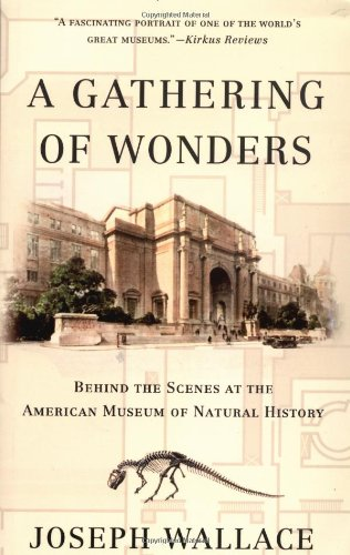 Download A Gathering of Wonders: Behind the Scenes at the American Museum of *Natural* History ebook