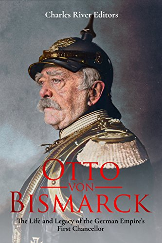 amazon com otto von bismarck the life and legacy of the german