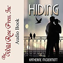 Hiding Audiobook by Katherine McDermott Narrated by Eliza Huberth