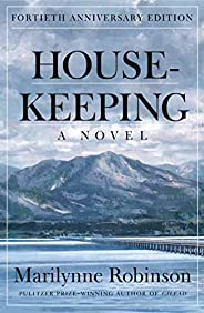 Housekeeping (Fortieth Anniversary Edition): A Novel