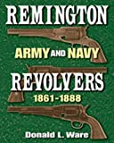 img - for Remington Army and Navy Revolvers 1861-1888 book / textbook / text book