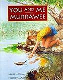 You and Me, Murrawee