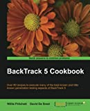 BackTrack 5 Cookbook, Willie Pritchett and David De Smet, 184951738X
