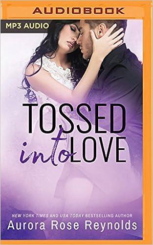 Tossed into Love: Amazon co uk: Aurora Rose Reynolds, Alexander