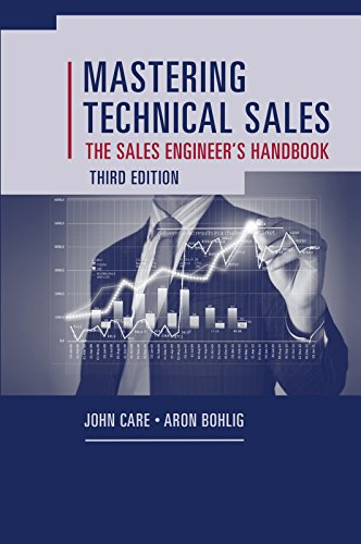 Mastering Technical Sales: The Sales Engineer's Handbook, Third Edition (Artech House Technology Management and Professional -