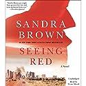 Seeing Red Hörbuch von Sandra Brown Gesprochen von: Victor Slezak