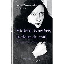Violette Nozière, la fleur du mal: Une histoire des années trente