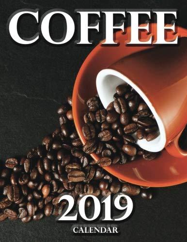 Coffee 2019 Calendar by Wall Publishing