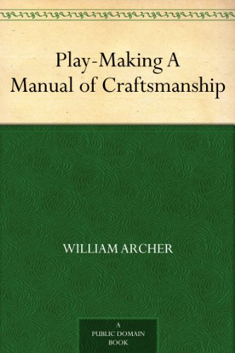 Play-Making A Manual of Craftsmanship