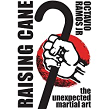 Raising Cane: The Unexpected Martial Art