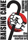 Raising Cane: The Unexpected Martial Art
