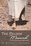 The Pilgrim Messiah: A Novel Drawn from the Gospel of Mark