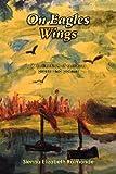 On Eagles Wings, Sienna Elizabeth Raimonde, 147973327X