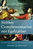 img - for Neither Complementarian nor Egalitarian: A Kingdom Corrective to the Evangelical Gender Debate book / textbook / text book