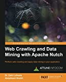 Web Crawling and Data Mining with Apache Nutch, Zakir Laliwala and Abdulbasit Fazalmehmod Shaikh, 1783286857
