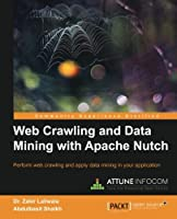 Web Crawling and Data Mining with Apache Nutch Front Cover