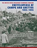The United States Holocaust Memorial Museum Encyclopedia of Camps and Ghettos, 1933–-1945, Volume 1 (Volume I)
