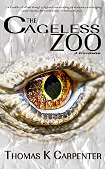 The Cageless Zoo by [Carpenter, Thomas K.]