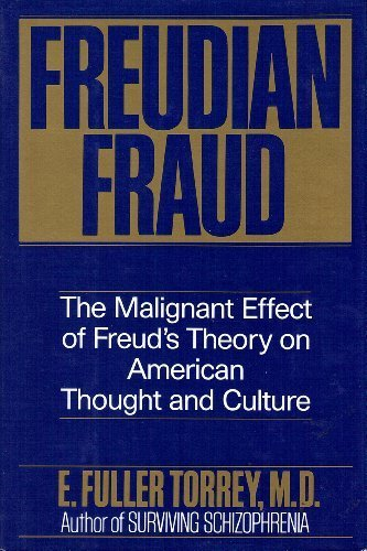 0060168129 - E. Fuller Torrey: Freudian Fraud: The Malignant Effect of Freud's Theory on American Thought and Culture - Buch