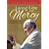 Pope Francis: Living Lent with Mercy: Encouragement and Daily Prayers