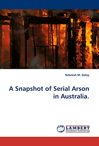 A Snapshot of Serial Arson in Australia