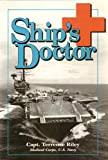 Ships's Doctor, Terrence Riley, 0984102809