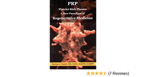 PRP Platelets Rich Plasma: A New Paradigm of Regenerative