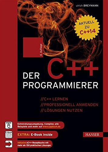 Der C++-Programmierer: C++ lernen – professionell anwenden – Lösungen nutzen Gebundenes Buch – 7. April 2015 Ulrich Breymann 3446443460 Programmiersprachen C++ (Programmiersprache)