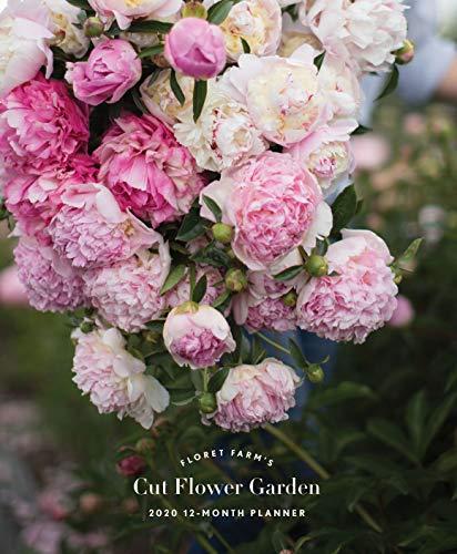 Floret Farm's Cut Flower Garden 2020 Daily Planner