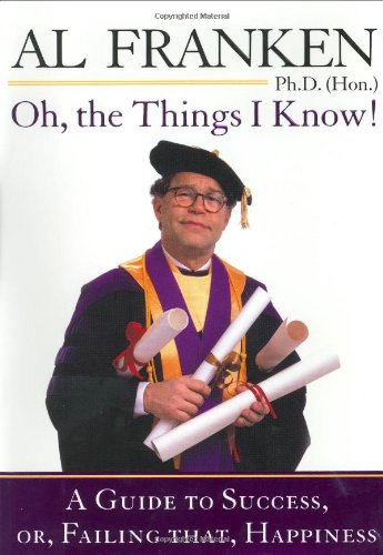Download Oh, the Things I Know! A Guide to Success, or, Failing That, Happiness pdf epub