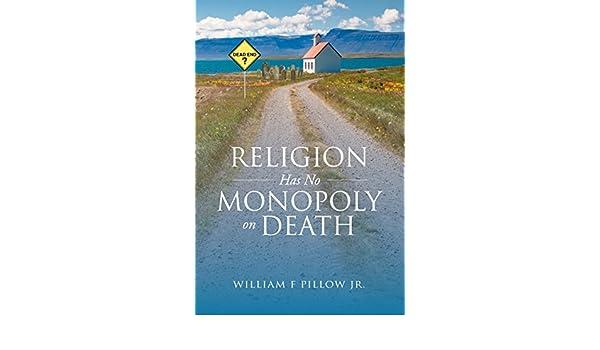 Religion Has No Monopoly on Death (English Edition) eBook: Pillow Jr, William F: Amazon.es: Tienda Kindle