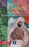 El loco / El jardín del profeta (Clásicos de la literatura series) (Spanish Edition) Livre Pdf/ePub eBook