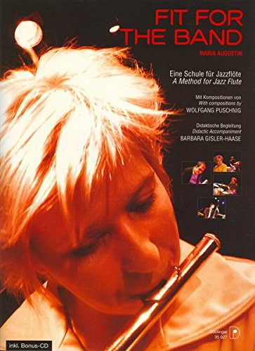 Fit for the Band: Eine Schule für Jazzflöte, mit Kompositionen von Wolfgang Puschnig (incl. CD)
