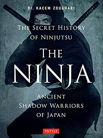 Ninja: Ancient Shadow Warriors of Japan (The Secret History of Ninjutsu) (English Edition)