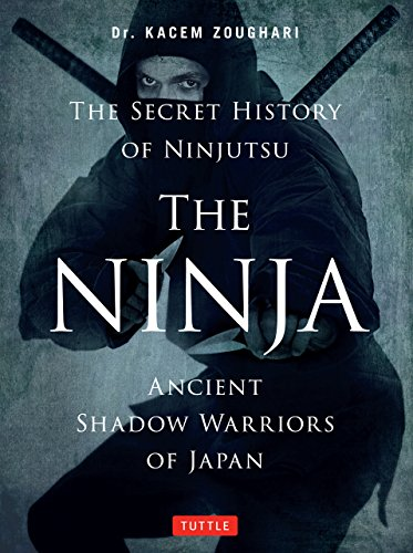Ninja: Ancient Shadow Warriors of Japan (The Secret History of Ninjutsu) ()