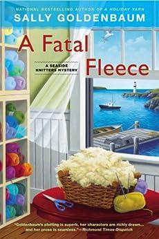 A Fatal Fleece: A Seaside Knitters Mystery by [Goldenbaum, Sally]