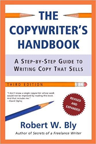 The Copywriters Handbook: A Step-By-Step Guide To Writing Copy That Sells