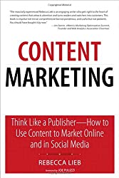 Content Marketing: Think Like a Publisher - How to Use Content to Market Online and in Social Media (Que Biz-Tech)
