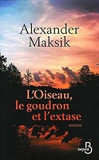 L'oiseau, le goudron et l'extase, Maksik, Alexander