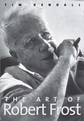 The Art of Robert Frost (The Art Of Robert Frost Tim Kendall)