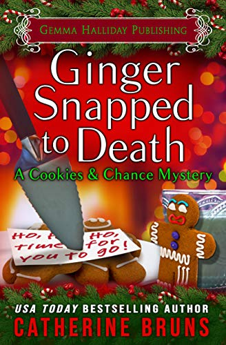Ginger Snapped to Death (Cookies & Chance Mysteries Book 8) by [Bruns, Catherine]