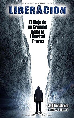 Descargar Libro Liberacion: El Viaje De Un Criminal Asia La Libertad Interna Jed Grant Lindstrom