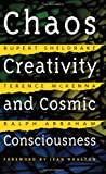 Chaos, Creativity and Cosmic Consciousness, Rupert Sheldrake and Terence McKenna, 0892819774