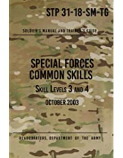 STP 31-18-SM-TG Special Forces Common Skills - Skill Levels 3 and 4: Soldier's Manual and Trainer's Guide