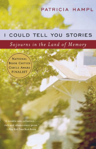 - I Could Tell You Stories: Sojourns in the Land of Memory