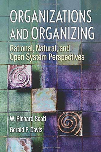 Rational, Natural and Open Systems Perspectives Organizations and Organizing (Paperback) - ()