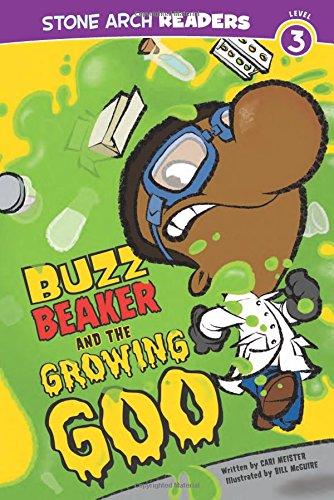 Buzz Beaker and the Growing Goo (Buzz Beaker Books)
